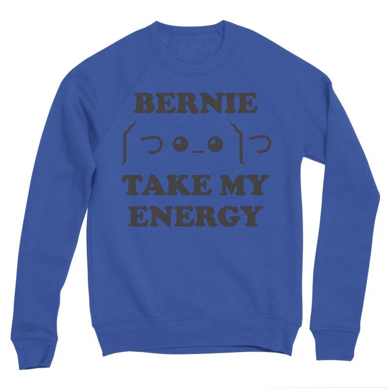 Bernie Take My Energy (Black) Men's Sponge Fleece Sweatshirt by Bernie Threads