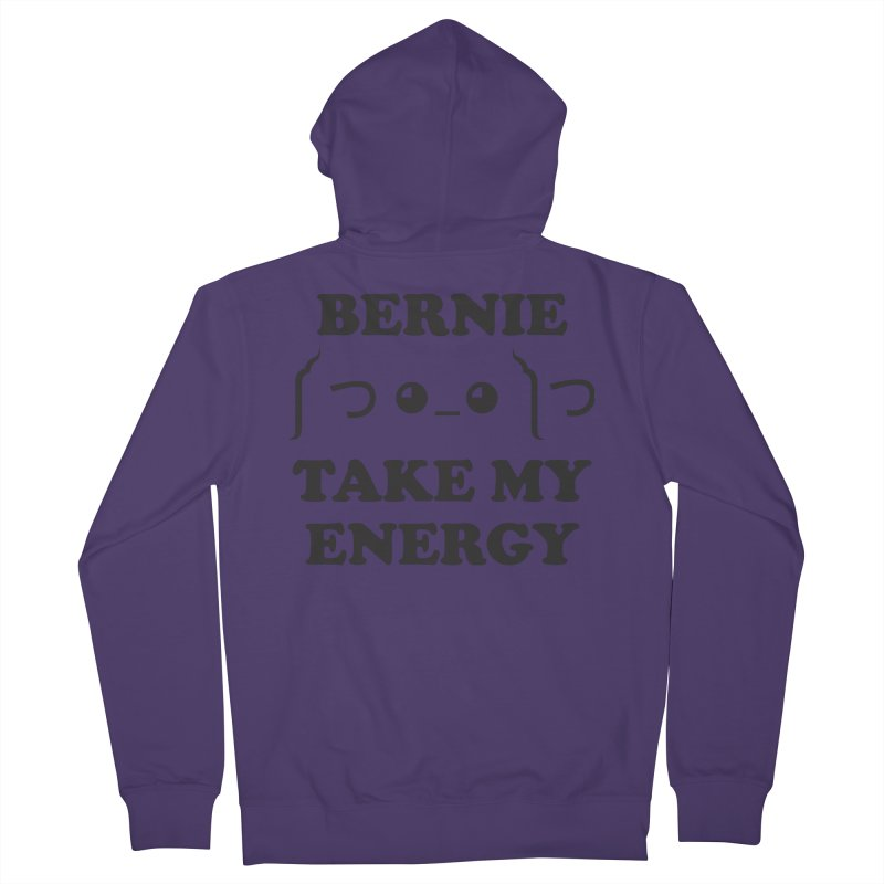 Bernie Take My Energy (Black) Women's French Terry Zip-Up Hoody by Bernie Threads
