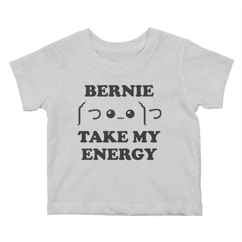 Bernie Take My Energy (Black) Kids Baby T-Shirt by Bernie Threads
