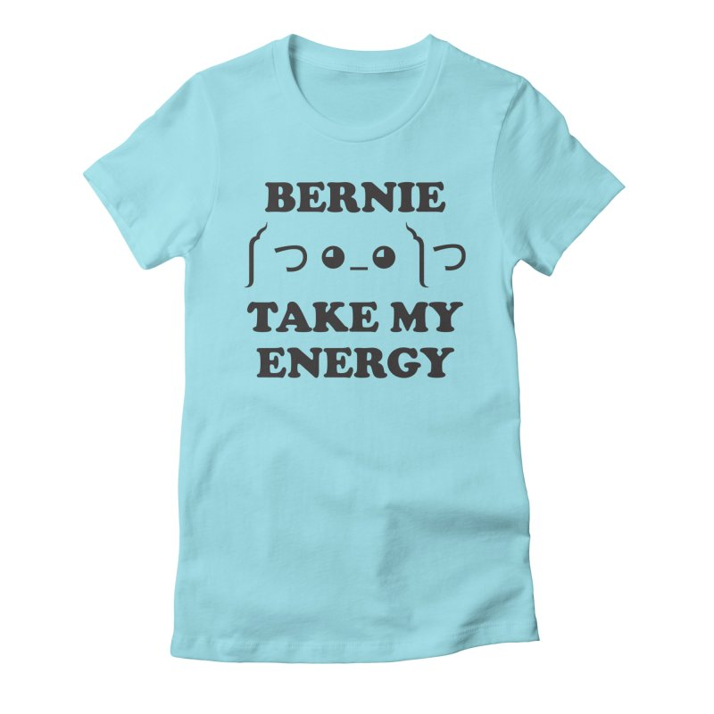 Bernie Take My Energy (Black) Women's Fitted T-Shirt by Bernie Threads