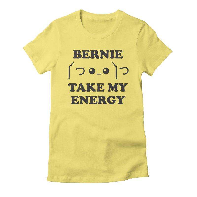 Bernie Take My Energy (Black) Women's Fitted T-Shirt by Bernie Threads