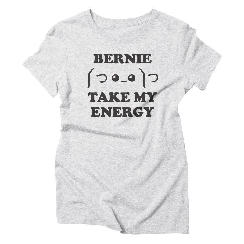 Bernie Take My Energy (Black) Women's Triblend T-Shirt by Bernie Threads
