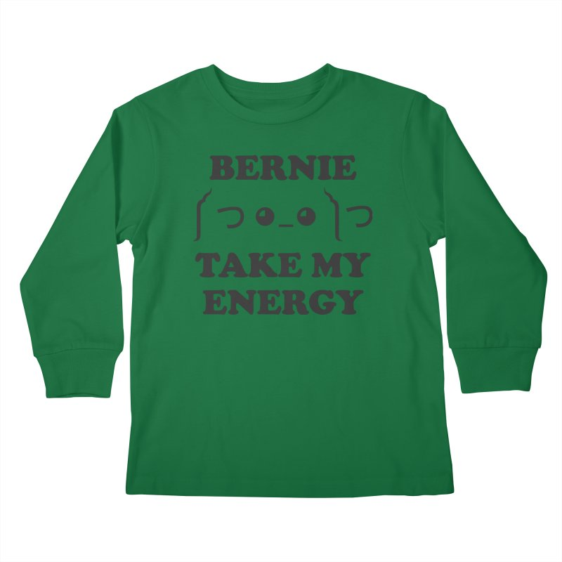 Bernie Take My Energy (Black) Kids Longsleeve T-Shirt by Bernie Threads