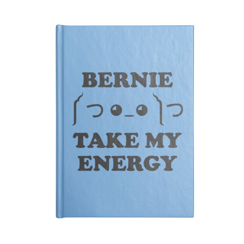 Bernie Take My Energy (Black) Accessories Lined Journal Notebook by Bernie Threads