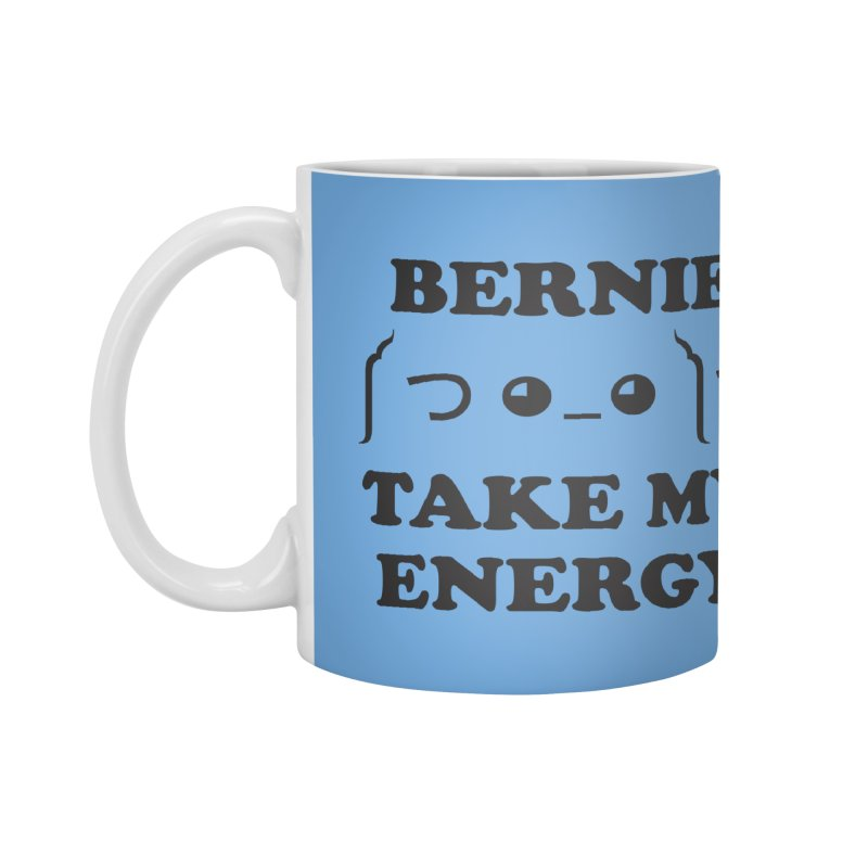 Bernie Take My Energy (Black) Accessories Mug by Bernie Threads
