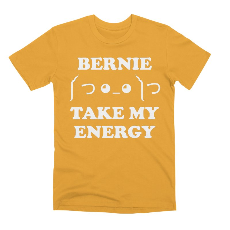 Bernie Take My Energy (White) Men's Premium T-Shirt by Bernie Threads