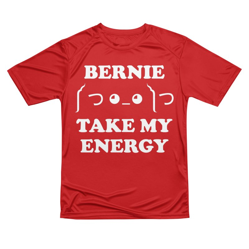 Bernie Take My Energy (White) Men's Performance T-Shirt by Bernie Threads