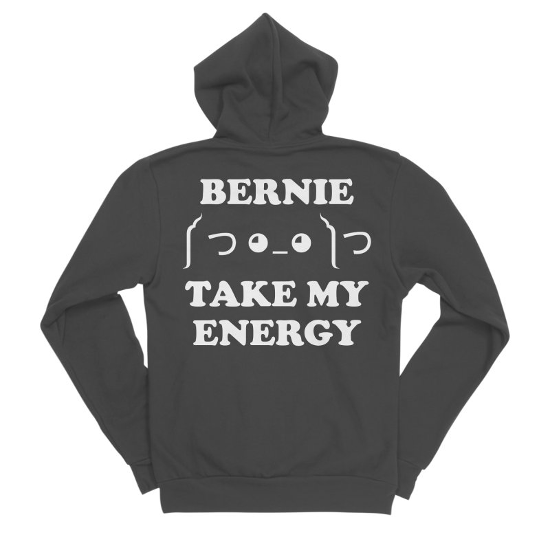 Bernie Take My Energy (White) Women's Sponge Fleece Zip-Up Hoody by Bernie Threads