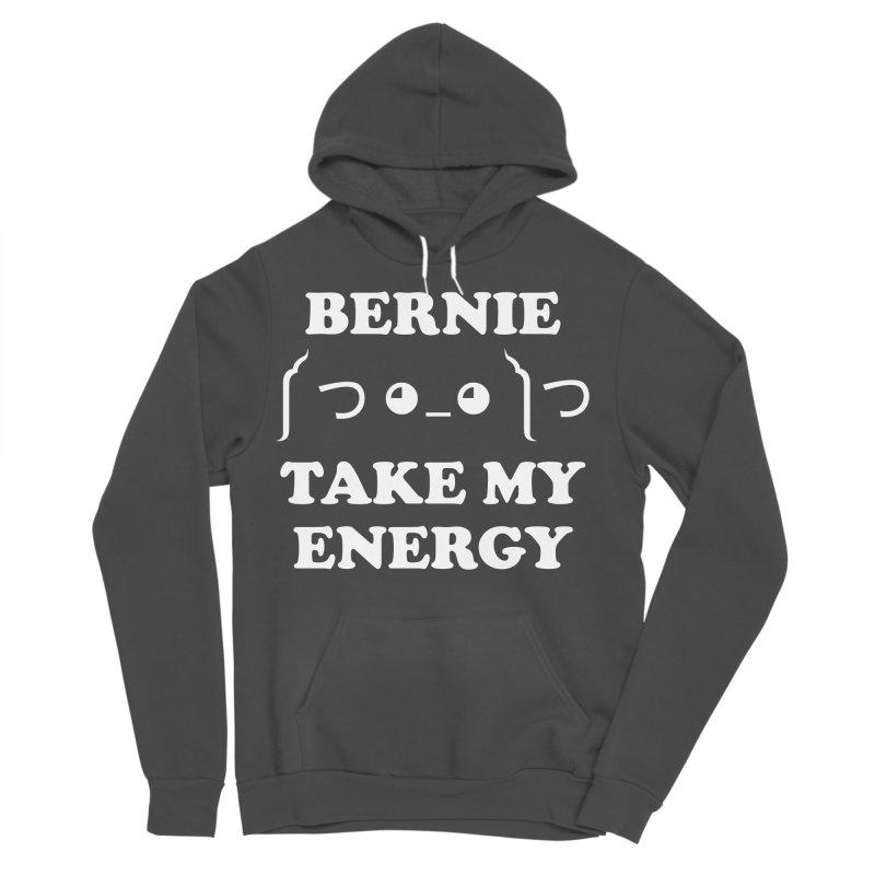 Bernie Take My Energy (White) Women's Sponge Fleece Pullover Hoody by Bernie Threads
