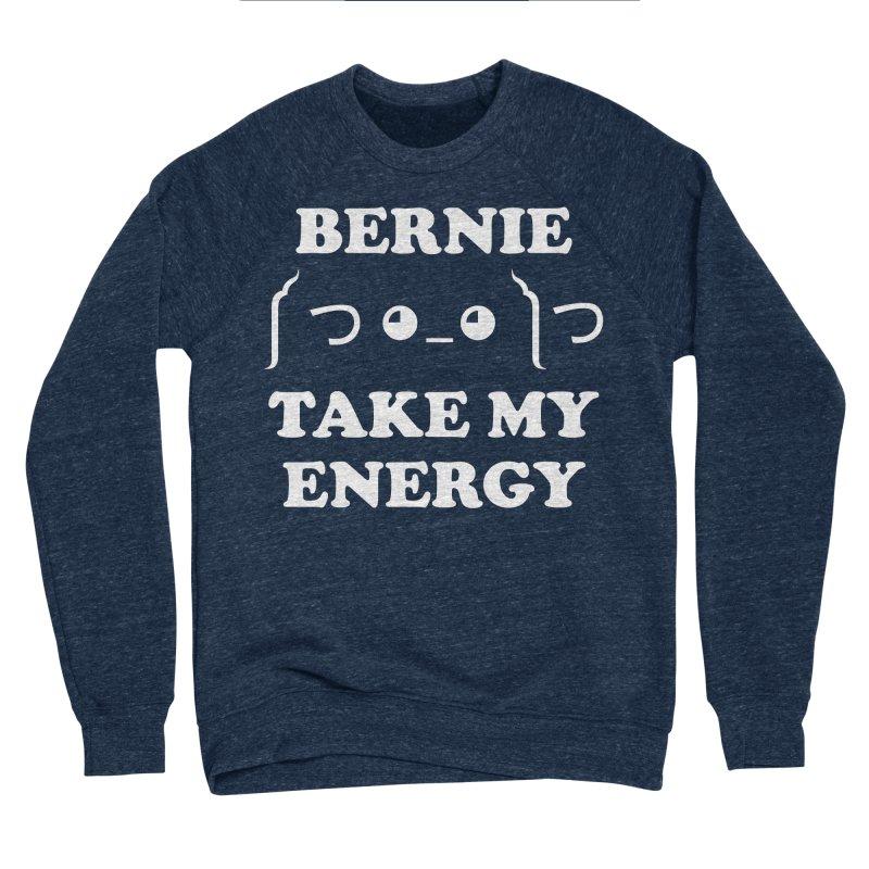 Bernie Take My Energy (White) Women's Sponge Fleece Sweatshirt by Bernie Threads