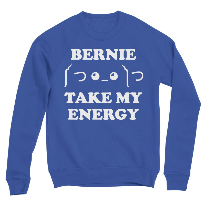 Bernie Take My Energy (White) Men's Sweatshirt by Bernie Threads