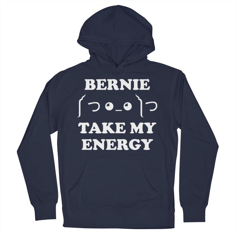 Bernie Take My Energy (White) Women's French Terry Pullover Hoody by Bernie Threads