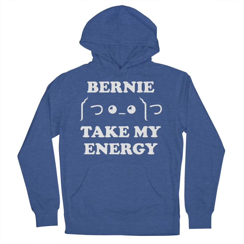 Bernie Take My Energy (White) Men's French Terry Pullover Hoody by Bernie Threads