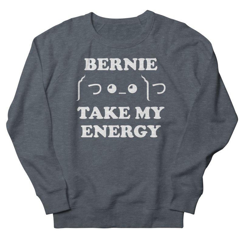 Bernie Take My Energy (White) Women's French Terry Sweatshirt by Bernie Threads