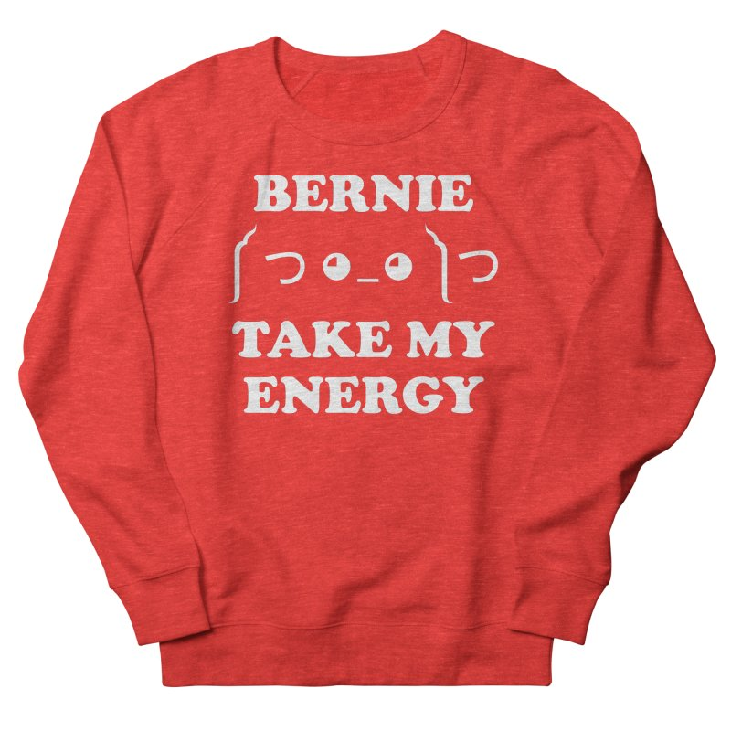 Bernie Take My Energy (White) Women's Sweatshirt by Bernie Threads