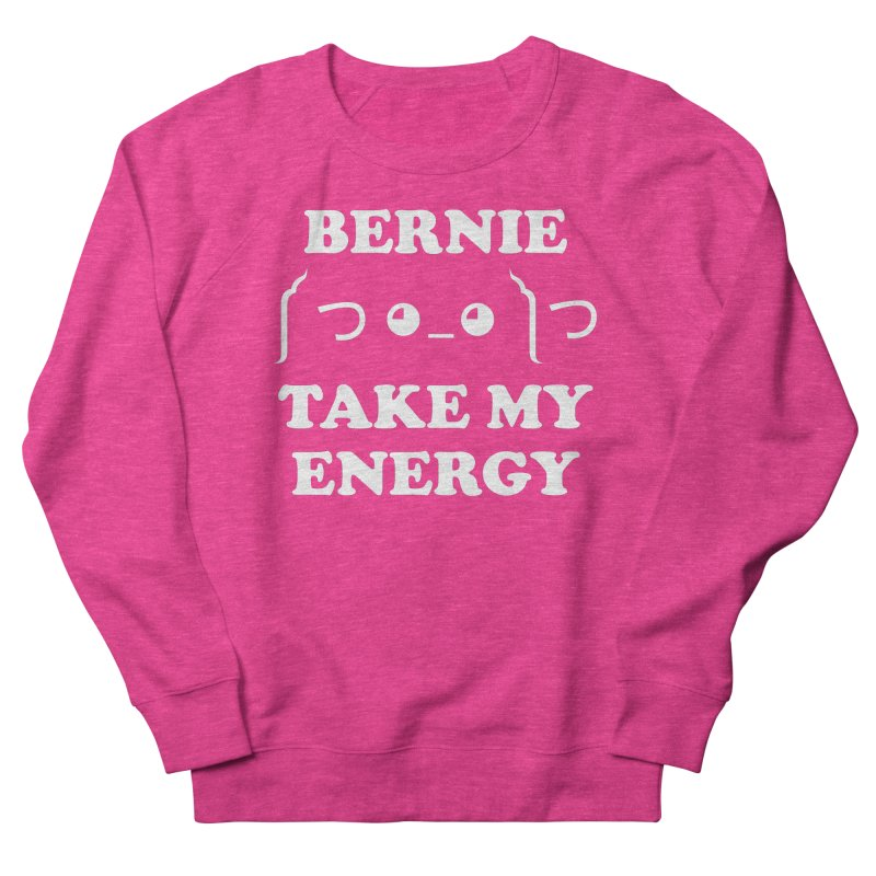 Bernie Take My Energy (White) Men's French Terry Sweatshirt by Bernie Threads