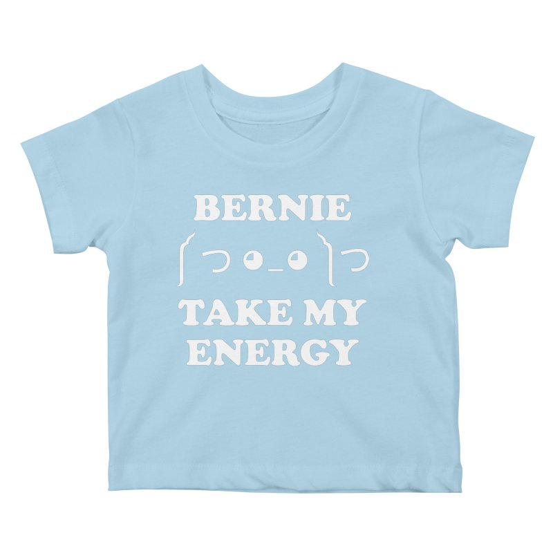 Bernie Take My Energy (White) Kids Baby T-Shirt by Bernie Threads