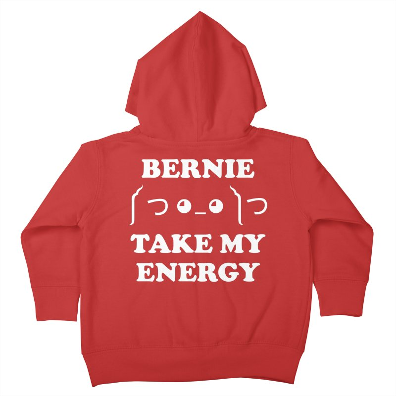Bernie Take My Energy (White) Kids Toddler Zip-Up Hoody by Bernie Threads