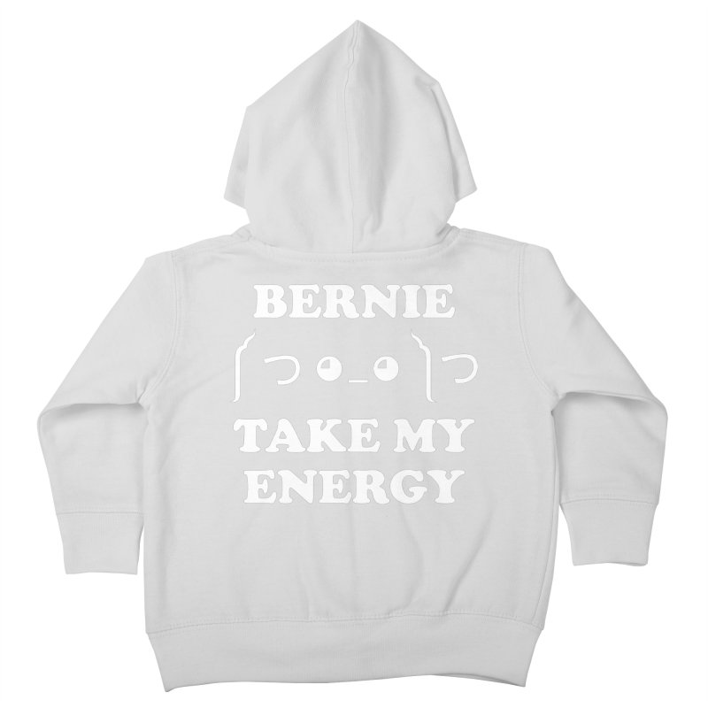Bernie Take My Energy (White) Kids Toddler Zip-Up Hoody by Bernie Threads