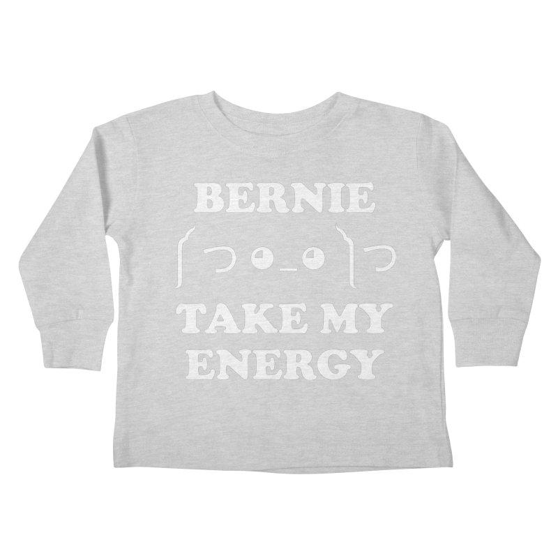 Bernie Take My Energy (White) Kids Toddler Longsleeve T-Shirt by Bernie Threads