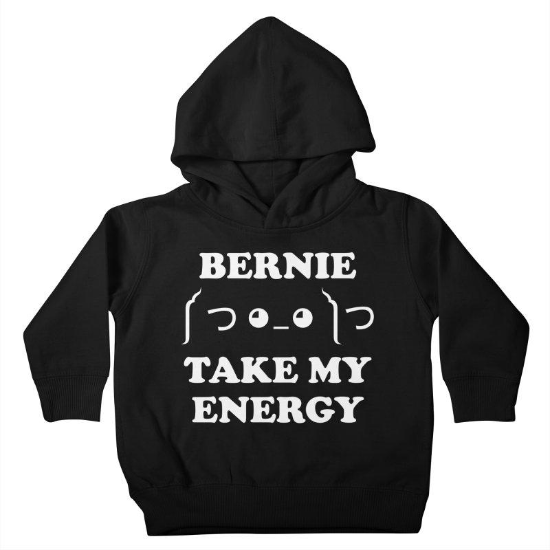Bernie Take My Energy (White) Kids Toddler Pullover Hoody by Bernie Threads