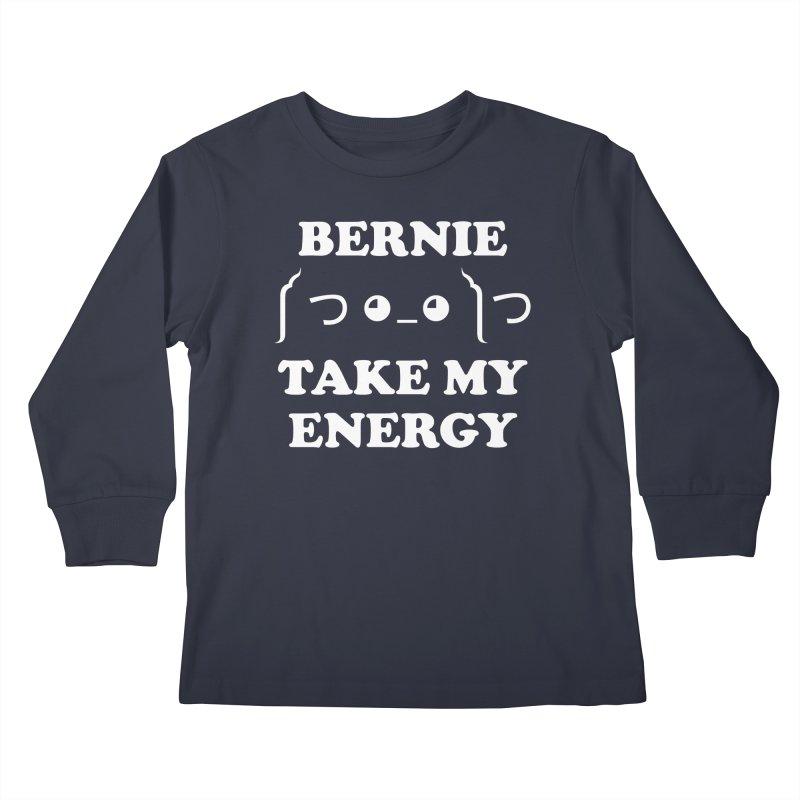 Bernie Take My Energy (White) Kids Longsleeve T-Shirt by Bernie Threads