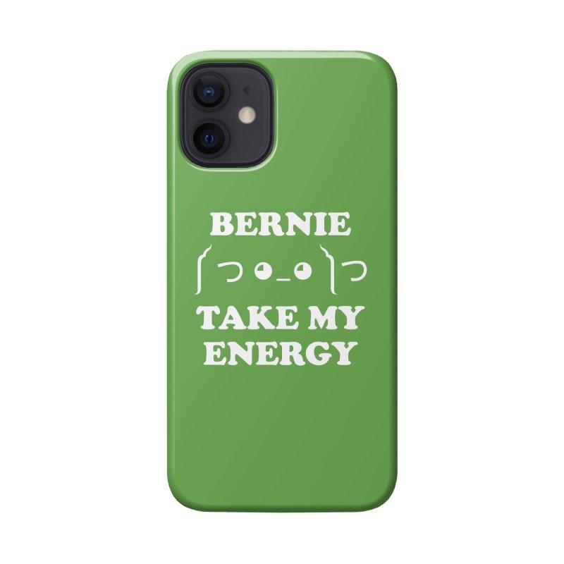 Bernie Take My Energy (White) Accessories Phone Case by Bernie Threads