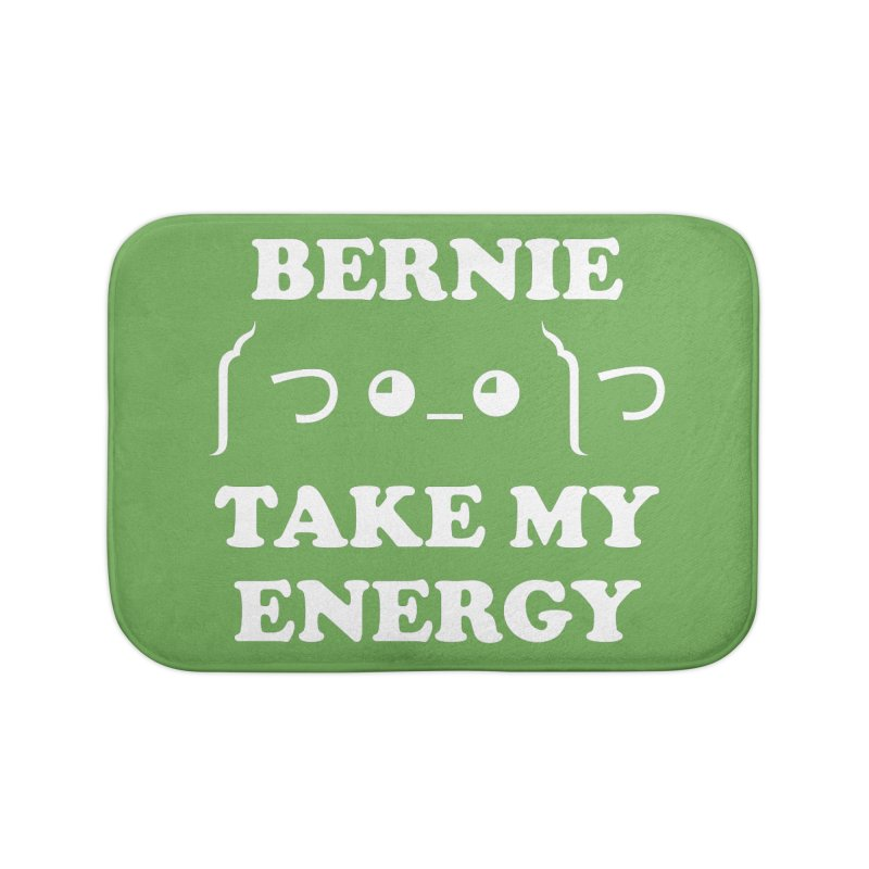 Bernie Take My Energy (White) Home Bath Mat by Bernie Threads