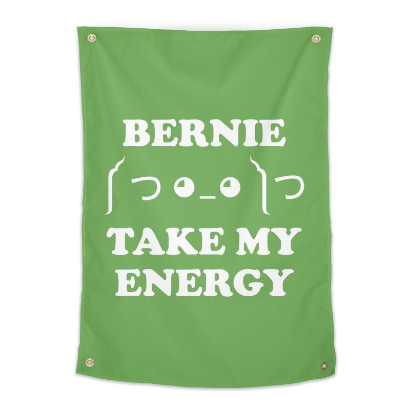 Bernie Take My Energy (White) Home Tapestry by Bernie Threads