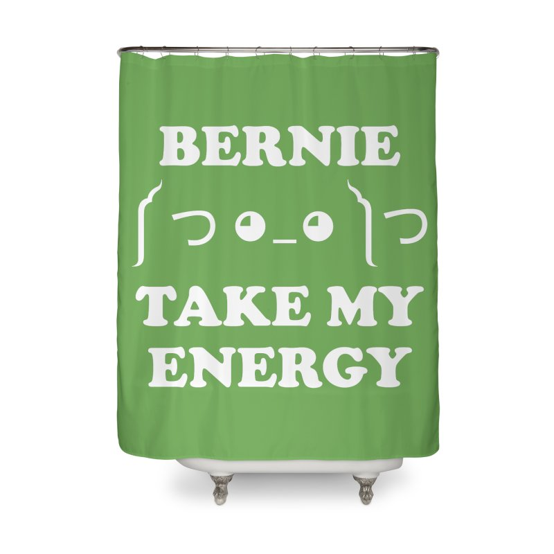 Bernie Take My Energy (White) Home Shower Curtain by Bernie Threads