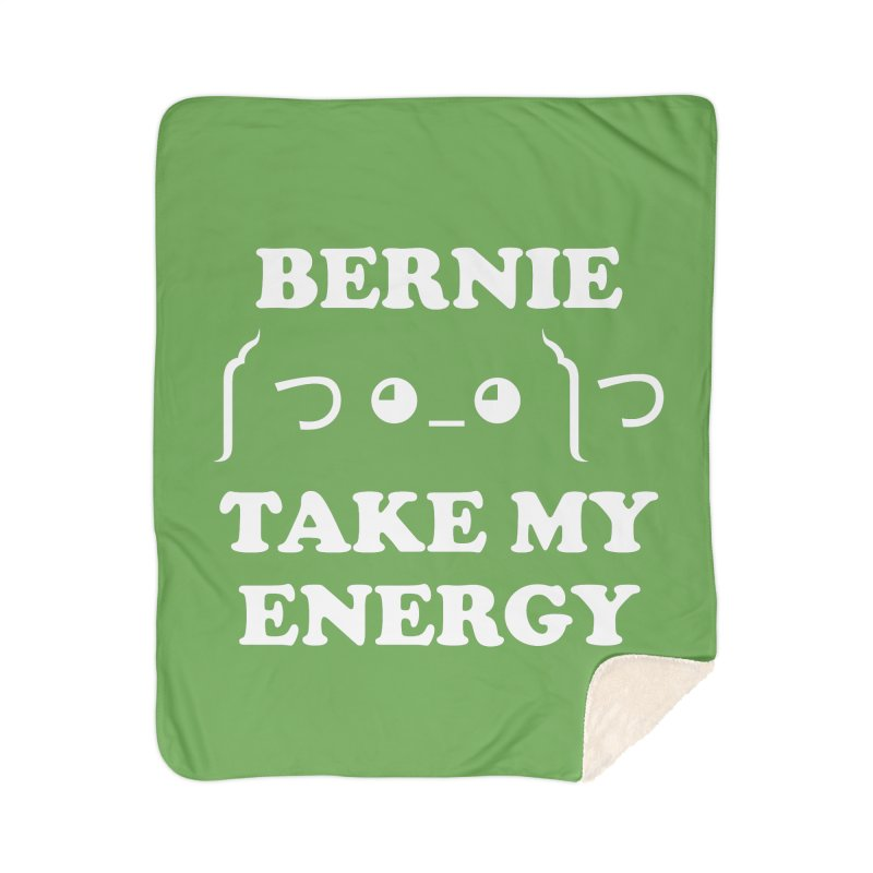 Bernie Take My Energy (White) Home Sherpa Blanket Blanket by Bernie Threads