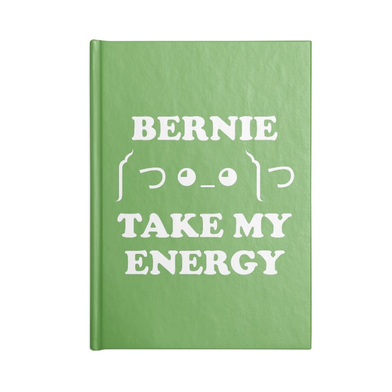 Bernie Take My Energy (White) Accessories Lined Journal Notebook by Bernie Threads