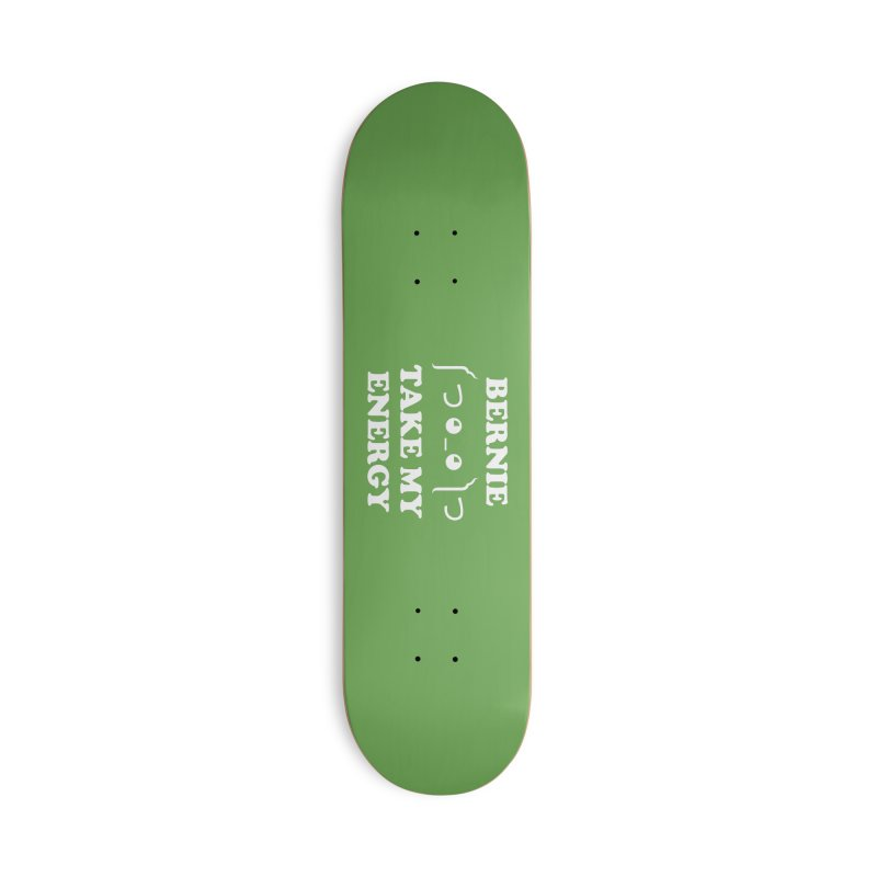 Bernie Take My Energy (White) Accessories Deck Only Skateboard by Bernie Threads