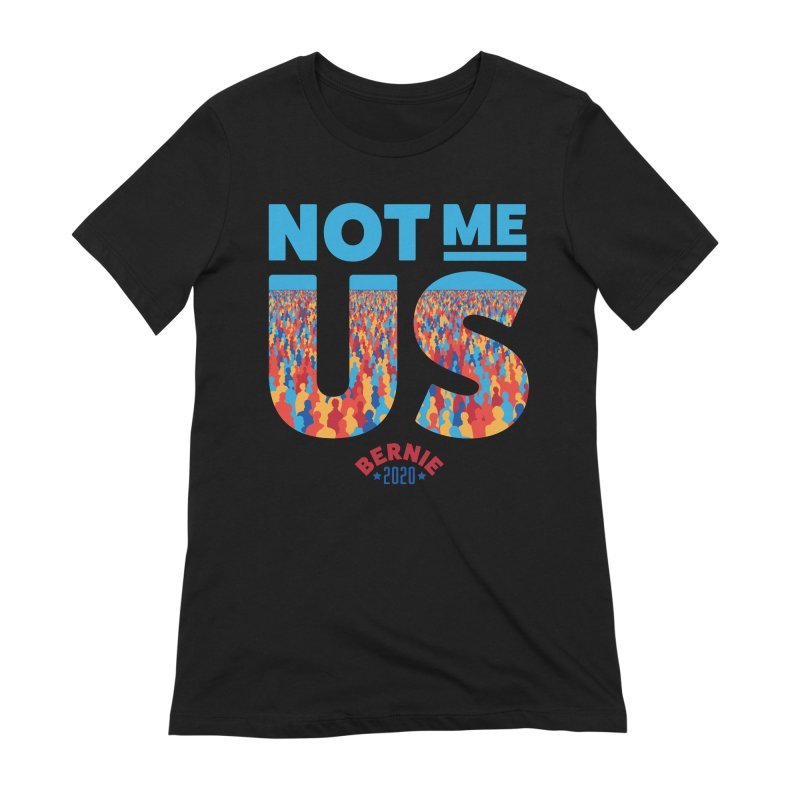 Not Me, Us 2020 (Text Version) Women's Extra Soft T-Shirt by Bernie Threads