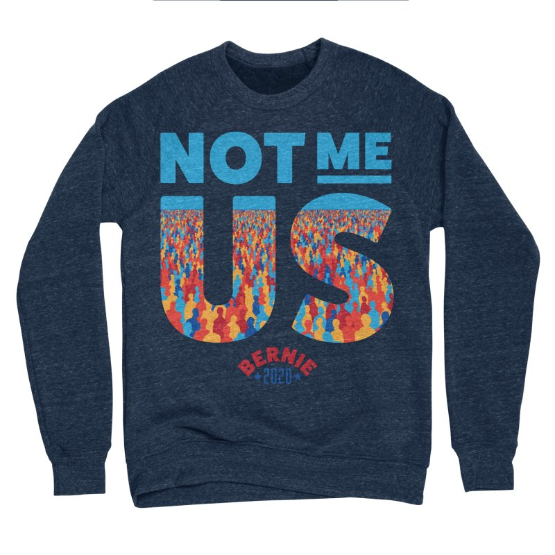 Not Me, Us 2020 (Text Version) Men's Sponge Fleece Sweatshirt by Bernie Threads