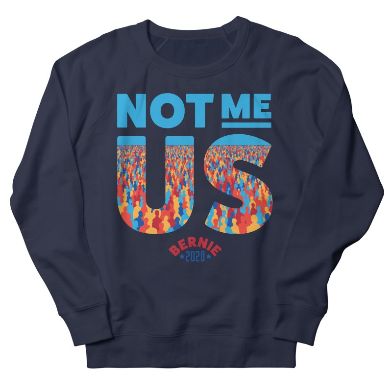 Not Me, Us 2020 (Text Version) Women's French Terry Sweatshirt by Bernie Threads