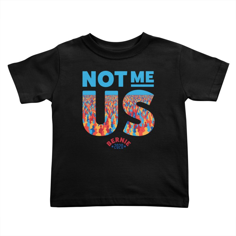 Not Me, Us 2020 (Text Version) Kids Toddler T-Shirt by Bernie Threads