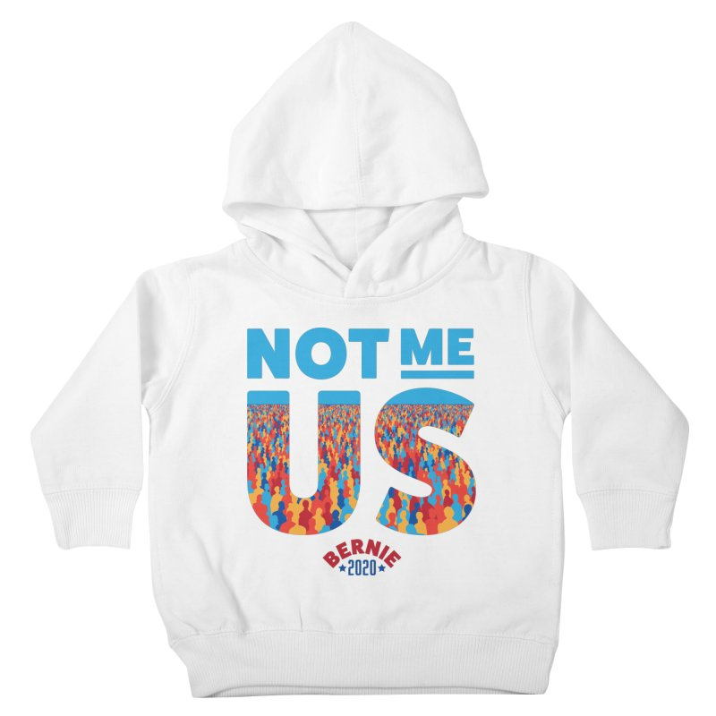 Not Me, Us 2020 (Text Version) Kids Toddler Pullover Hoody by Bernie Threads