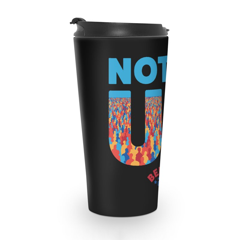 Not Me, Us 2020 (Text Version) Accessories Travel Mug by Bernie Threads