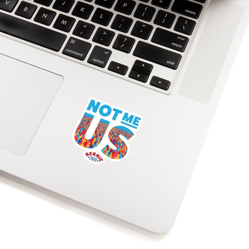 Not Me, Us 2020 (Text Version) Accessories Sticker by Bernie Threads