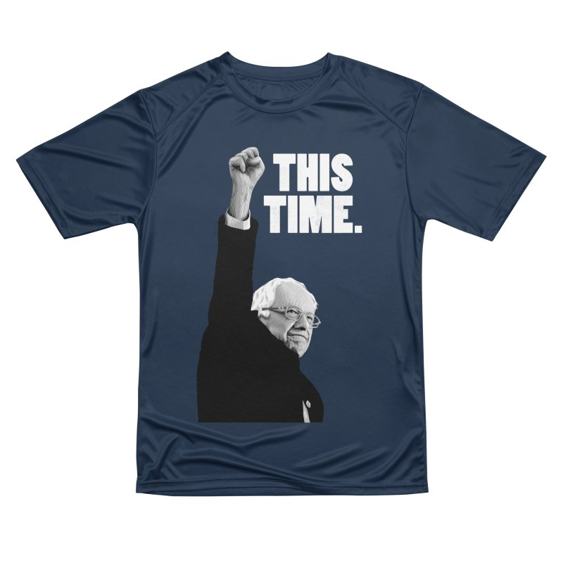 This Time. (White Text) Women's Performance Unisex T-Shirt by Bernie Threads