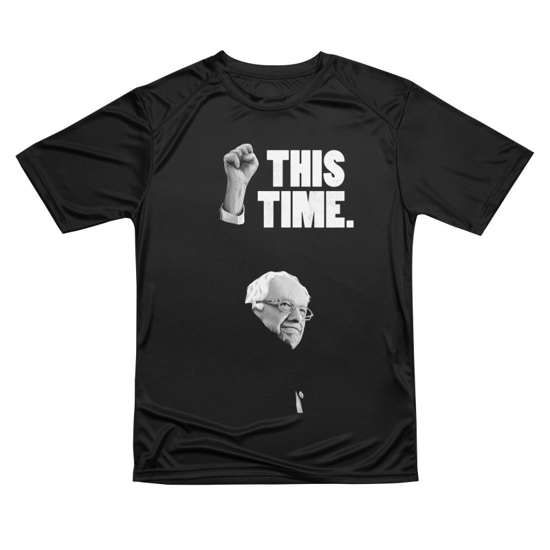 This Time. (White Text) Men's Performance T-Shirt by Bernie Threads