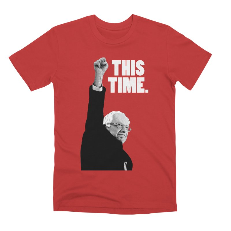 This Time. (White Text) in Men's Premium T-Shirt Red by Bernie Threads
