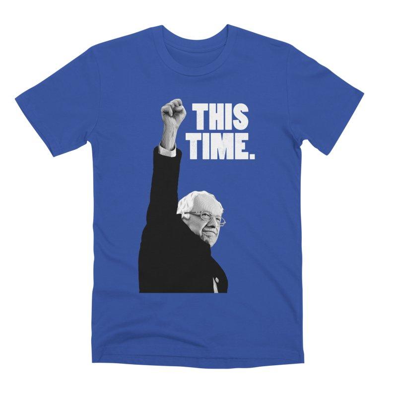 This Time. (White Text) Men's Premium T-Shirt by Bernie Threads