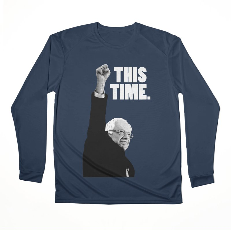 This Time. (White Text) Women's Performance Unisex Longsleeve T-Shirt by Bernie Threads
