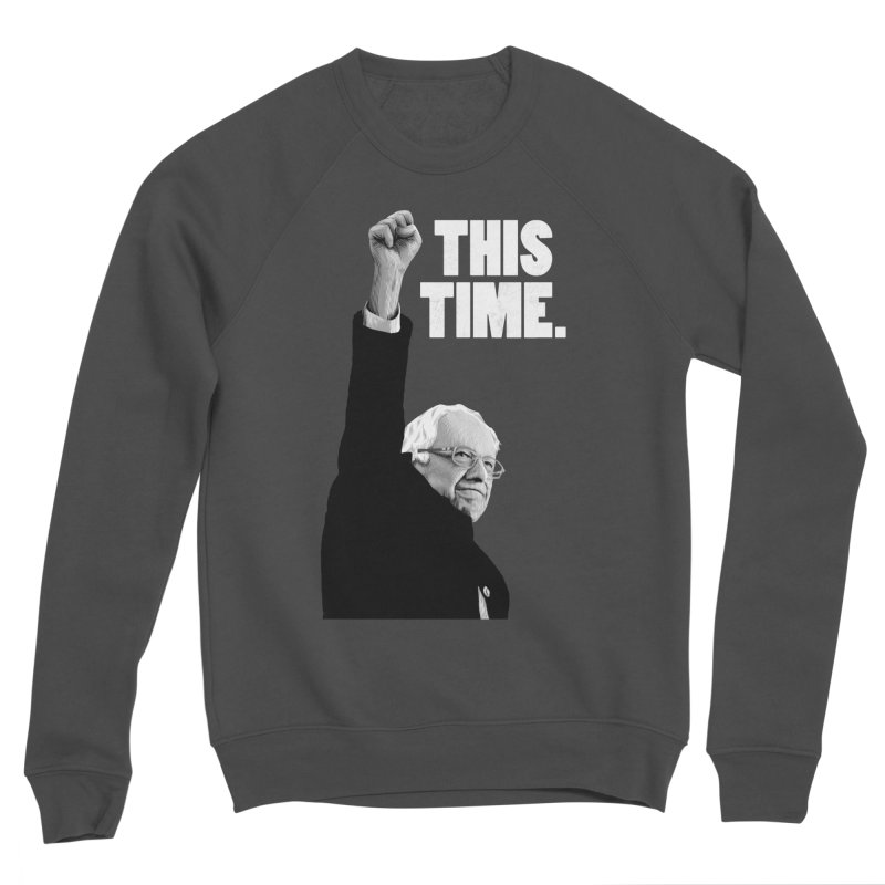This Time. (White Text) Women's Sponge Fleece Sweatshirt by Bernie Threads