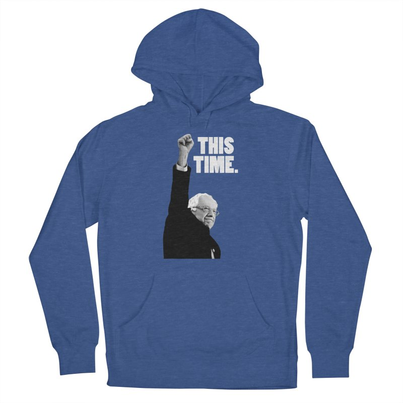 This Time. (White Text) Women's French Terry Pullover Hoody by Bernie Threads