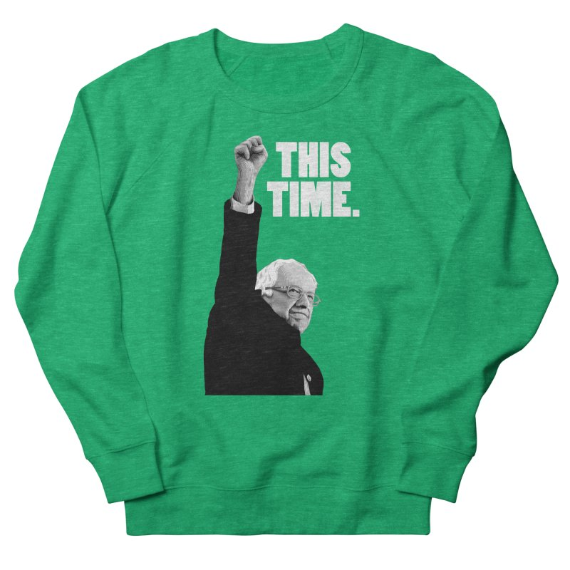 This Time. (White Text) Women's Sweatshirt by Bernie Threads