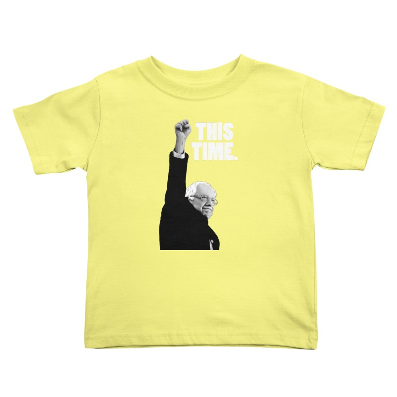 This Time. (White Text) Kids Toddler T-Shirt by Bernie Threads