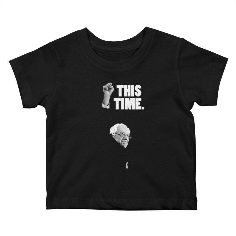 This Time. (White Text) Kids Baby T-Shirt by Bernie Threads